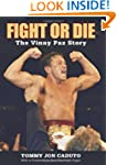 Fight or Die: The Vinny Paz Story