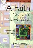 A Faith You Can Live With: Understanding the Basics (The Come & See Series)