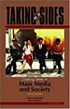 Taking Sides: Clashing Views in Mass Media and Society (0073515027) by Alexander,Alison