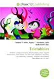 Teletubbies: Children�s Television Series, Preschool Education, Ragdoll Productions, Anne Wood, Tim Whitnall, Telephone, Meadow, Cult Following, University, ... Jerry Falwell, Teletubbies Say