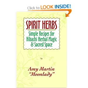 Spirit Herbs: Simple Recipes For Hibachi Herbal Magic &amp; Sacred Space