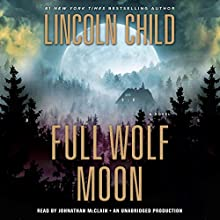 Full Wolf Moon Audiobook by Lincoln Child Narrated by Johnathan McClain