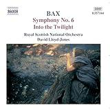 echange, troc  - Arnold Bax : Symphonie n° 6 - Into the twilight