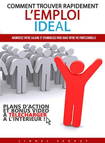 Couverture du livre Comment trouver rapidement l'emploi idéal: Plan d'action pour augmenter votre salaire et vous épanouir dans votre vie professionnelle