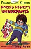 Horrid Henry's Underpants by Simon, Francesca on 12/06/2008 Reissued edition Francesca Simon