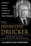 The Definitive Drucker: Challenges For Tomorrow's Executives -- Final Advice From the Father of Modern Management