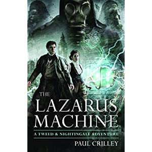 The Lazarus Machine: A Tweed & Nightingale Adventure