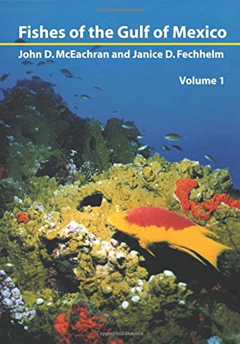 Fishes of the Gulf of Mexico, Vol. 1: Myxiniformes to Gasterosteiformes (Fishes Of The Gulf Of Mexico compare prices)