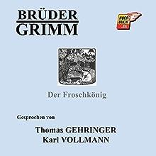 Der Froschkönig (       ungekürzt) von  Brüder Grimm Gesprochen von: Thomas Gehringer, Karl Vollmann