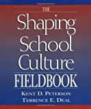 img - for By Kent D. Peterson The Shaping School Culture Fieldbook (Jossey-Bass Education Series) (1st Frist Edition) [Paperback] book / textbook / text book
