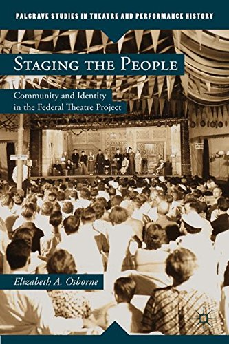 Staging the People: Community and Identity in the Federal Theatre Project (Palgrave Studies in Theatre and Performance H