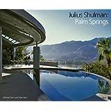 Julius Shulman: Palm Springs ~ Julius Shulman