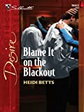 Blame It on the Blackout (Silhouette Desire)