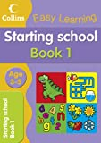 Collins Easy Learning Starting School Age 3-5: Book 1 (Collins Easy Learning Age 3-5)