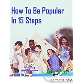 How To Be Popular in 15 Steps