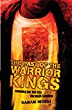 Sarah Mussi The Last of the Warrior Kings