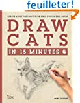 Draw cats in 15 minutes : Edition en...