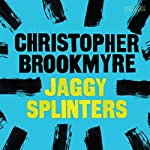 Jaggy Splinters | Christopher Brookmyre