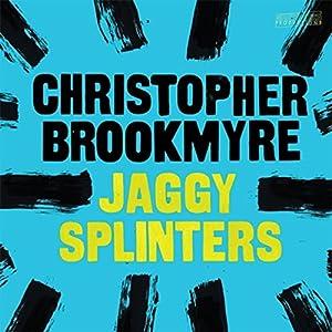 Jaggy Splinters Audiobook