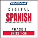 Spanish Phase 2, Units 1-30: Learn to Speak and Understand Spanish with Pimsleur Language Programs
