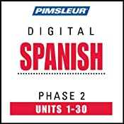 Spanish Phase 2, Units 1-30: Learn to Speak and Understand Spanish with Pimsleur Language Programs | [Pimsleur]