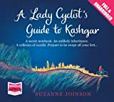 Suzanne Joinson A Lady Cyclist's Guide to Kashgar (unabridged audiobook)