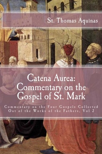 catena-aurea-commentary-on-the-gospel-of-st-mark-commentary-on-the-four-gospels-collected-out-of-the