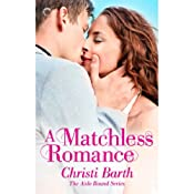 A Matchless Romance: Aisle Bound, Book 4 | Christi Barth