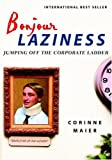img - for Bonjour Laziness: Why Hard Work Doesn't Pay (Vintage) book / textbook / text book