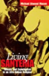 Living Santer�a: Rituals and Experien...