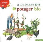 Calendrier 2016 du Potager Bio (le)