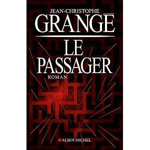 Le passager de Jean-Chritophe Grangé