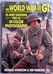 WW II GI U.S Army Uniforms 41-45 Colo...