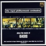 Oasis The Royal Philharmonic Orchestra: Plays The Music Of Oasis