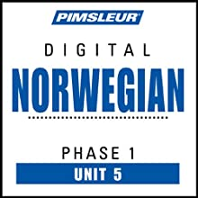 Norwegian Phase 1, Unit 05: Learn to Speak and Understand Norwegian with Pimsleur Language Programs  by Pimsleur