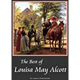 The Best of Louisa May Alcott: Little Women, Good Wives, Little Men, Jo's Boys, An Old-Fashioned Girl, Eight Cousins...