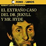 El Extrano Caso del Dr. Jekyll y Mr. Hyde [The Extraordinary Case of Dr. Jekyll and Mr. Hyde] | Robert Louis Stevenson