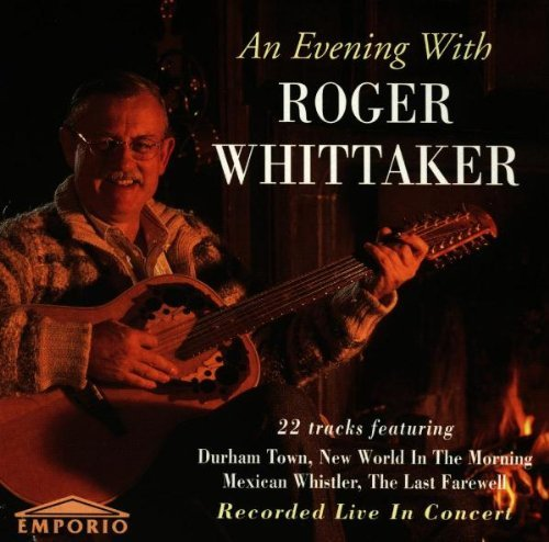 Roger Whittaker - An Evening With Roger Whittaker: Recorded Live In Concert By Roger Whittaker - Zortam Music