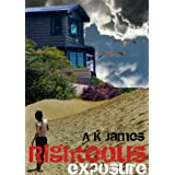 Righteous Exposureby A K James