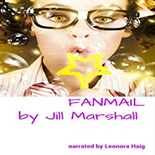 Fanmail (       UNABRIDGED) by Jill Marshall Narrated by Leonora Haig