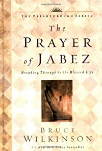 9781576737330: The Prayer of Jabez: Breaking Through to the Blessed Life