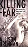 Allison Brennan Killing Fear: Number 1 in series (Prison Break Trilogy)