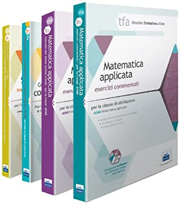 TFA. Classe A048 per prove scritte e orali. Manuale di teoria ed esercizi di matematica applicata. Kit completo. Con software di simulazione