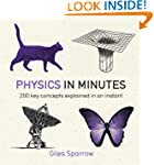 Physics in Minutes: 200 Key Concepts...