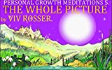 Personal Growth Meditations (Book 5) - The Whole Picture