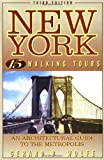 img - for By Gerard Wolfe New York: 15 Walking Tours, An Architectural Guide to the Metropolis (3rd Edition) book / textbook / text book