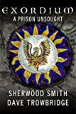 A Prison Unsought (Exordium Book 3)