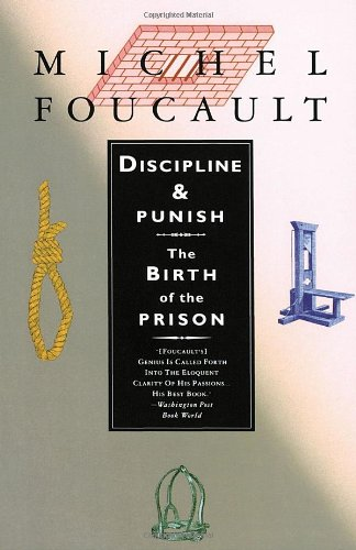 Discipline & Punish: The Birth of the Prison
