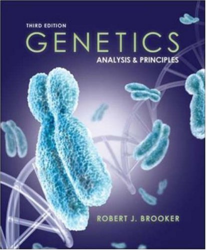 Genetics: Analysis and Principles, by Robert Brooker