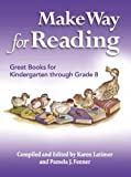 Make Way for Reading: Great Books for Kindergarten through Grade 8